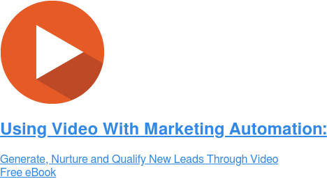 Using Video With Marketing Automation: Generate, Nurture and Qualify New Leads Through Video Free eBook